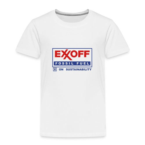 * EXXOFF fossil fuel [ X ] on Sustainability *  - Toddler Premium T-Shirt