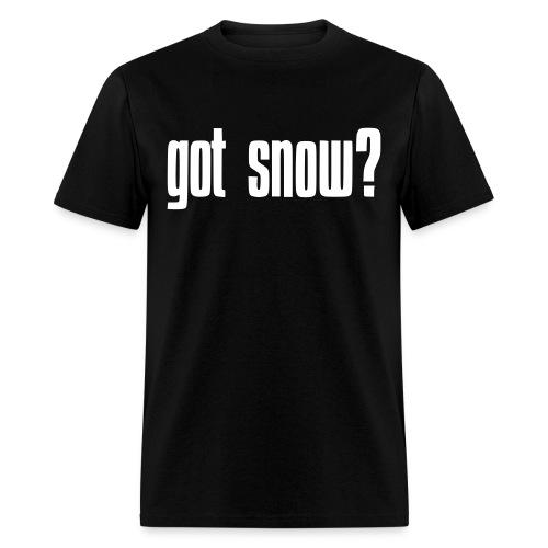 got snow? T - Men's T-Shirt