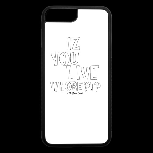 Iz you Live Whore iPhone7plus/8Plus rubber Case - iPhone 7 Plus/8 Plus Rubber Case