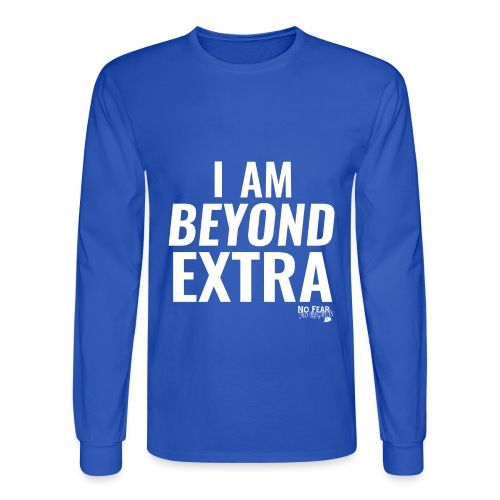 I AM BEYOND EXTRA - Men's Long Sleeve T-Shirt