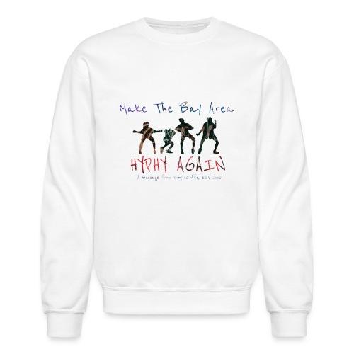 Make the BayArea Hyphy again ! - Crewneck Sweatshirt
