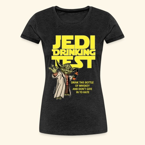 Ladies Jedi Drinking Test T-Shirt - Women's Premium T-Shirt
