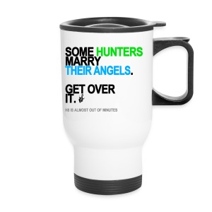 Some Hunters Marry Their Angels Travel Mug - Travel Mug