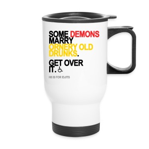Some Demons Marry Ornery Old Drunks Travel Mug - Travel Mug