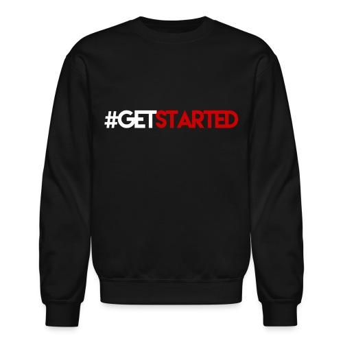 #GetStarted Sweatshirt - Crewneck Sweatshirt