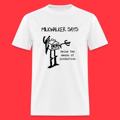 milkwalker says 1 - Men's T-Shirt