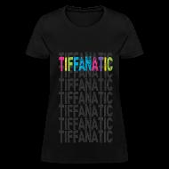 T-Shirts ~ Women's T-Shirt ~ Tif-FAN-atic