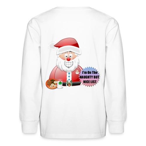 Santa naughty but nice List - Kids' Long Sleeve T-Shirt