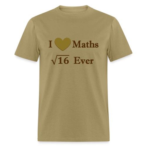 Math, I love maths for ever - Men's T-Shirt