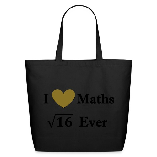 Math, I love maths for ever - Eco-Friendly Cotton Tote