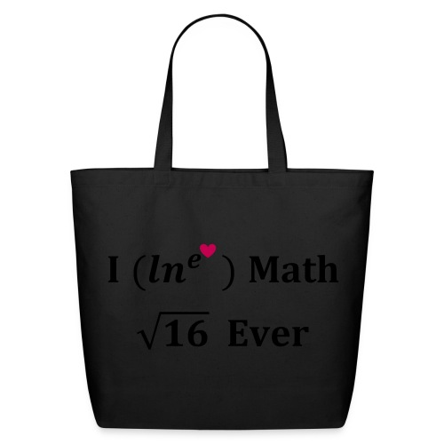 I love math for ever, logarithme, exp, math humor - Eco-Friendly Cotton Tote