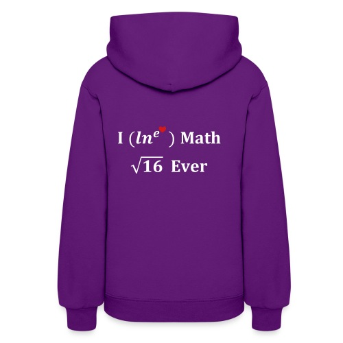 I love math for ever, logarithme, exp, math humor - Women's Hoodie