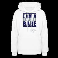 Hoodies ~ Women's Hoodie ~ I AM A BEADLES BABE