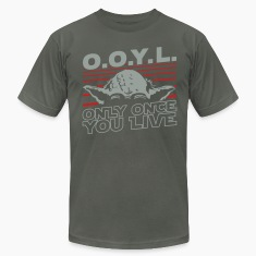 O.O.Y.L Only once you live T-Shirts