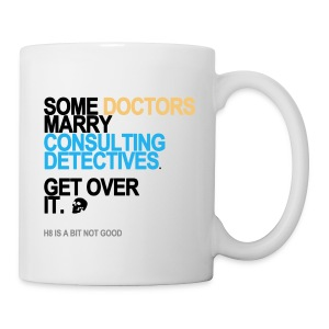 Some Doctors Marry Consulting Detectives Mug - Coffee/Tea Mug