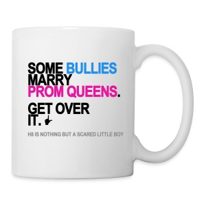 Some Bullies Marry Prom Queens Mug - Coffee/Tea Mug