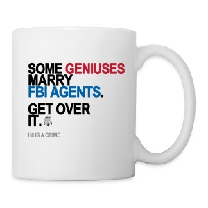 Some Geniuses Marry FBI Agents Mug - Coffee/Tea Mug