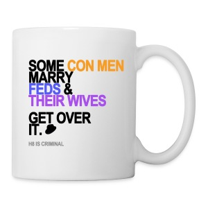 Some Con Men Marry Feds & Their Wives Mug - Coffee/Tea Mug