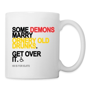 Some Demons Marry Ornery Old Drunks Mug - Coffee/Tea Mug