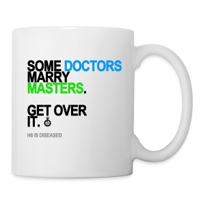 Some Doctors Marry Masters Mug - Coffee/Tea Mug