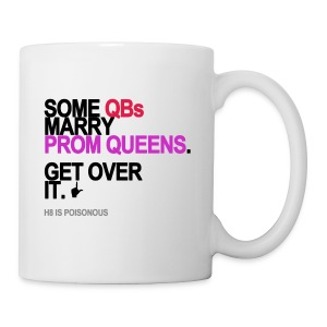Some QBs Marry Prom Queens Mug - Coffee/Tea Mug