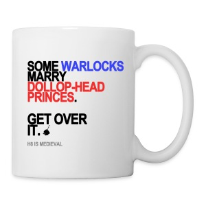 Some Warlocks Marry Dollop-Head Princes Mug - Coffee/Tea Mug