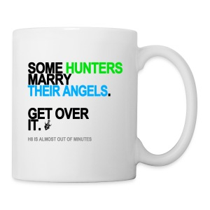 Some Hunters Marry Their Angels Mug - Coffee/Tea Mug