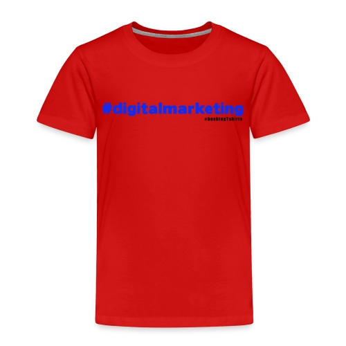Digital Marketing Hashtag - Red Shirt - Toddler Premium T-Shirt