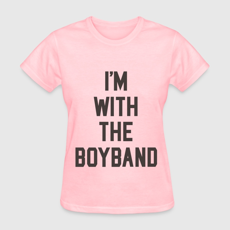 I'm with the Boyband Shirt - Women's T-Shirt