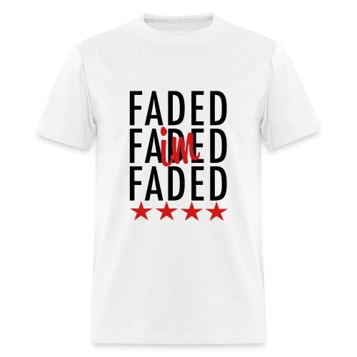 I'm Faded - Men's T-Shirt