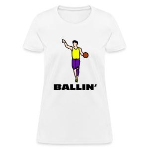 Ballin' - Women's T-Shirt