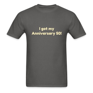 I Got My Anniversary Mens T - Men's T-Shirt