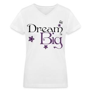 Giada Valenti Dream Big T-Shirt - Women's V-Neck T-Shirt