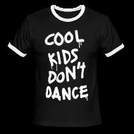 T-Shirts ~ Men's Ringer T-Shirt ~ Cool Kids Don't Dance T-Shirts