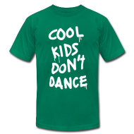 T-Shirts ~ Men's T-Shirt by American Apparel ~ Cool Kids Don't Dance T-Shirts