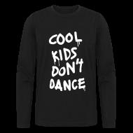 Long Sleeve Shirts ~ Men's Long Sleeve T-Shirt by Next Level ~ Cool Kids Don't Dance Long Sleeve Shirts