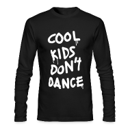 Long Sleeve Shirts ~ Men's Long Sleeve T-Shirt by American Apparel ~ Cool Kids Don't Dance Long Sleeve Shirts