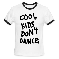 T-Shirts ~ Men's Ringer T-Shirt by American Apparel ~ Cool Kids Don't Dance T-Shirts