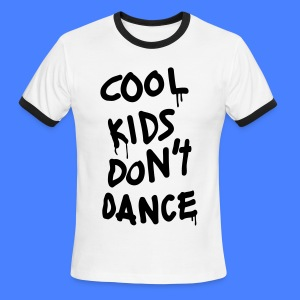 Cool Kids Don't Dance T-Shirts - Men's Ringer T-Shirt