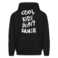 Hoodies ~ Men's Hoodie ~ Cool Kids Don't Dance Hoodies