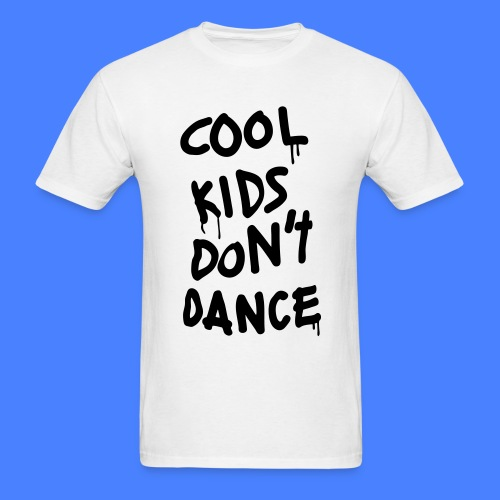 Cool Kids Don't Dance T-Shirts - Men's T-Shirt