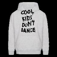 Hoodies ~ Men's Hoodie ~ Cool Kids Don't Dance Hoodies