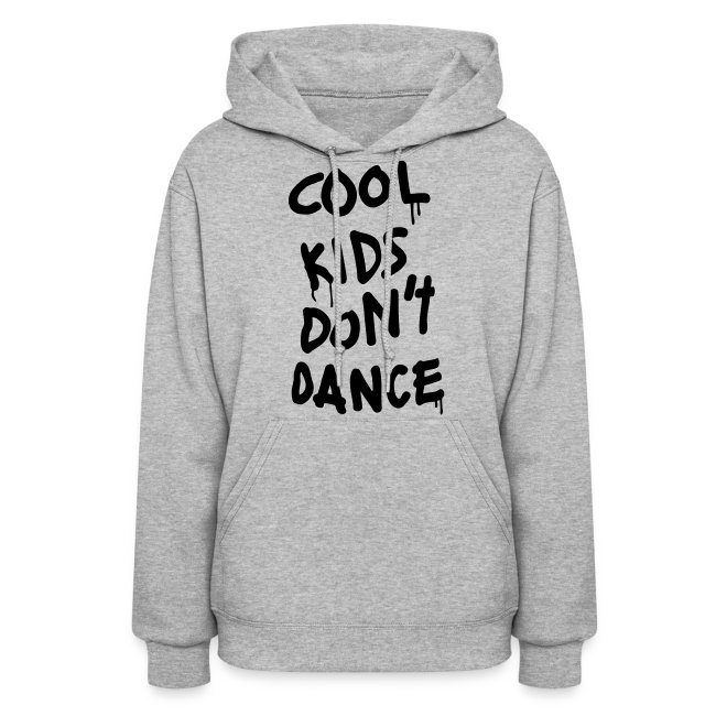 Cool Kids Don t Dance Hoodies 7c3c119728