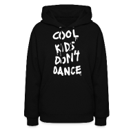 Hoodies ~ Women's Hoodie ~ Cool Kids Don't Dance Hoodies