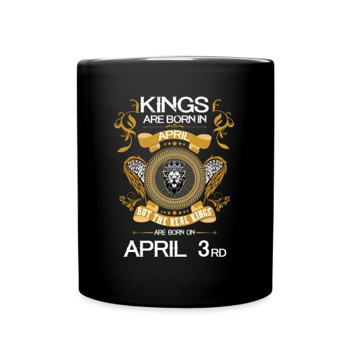 Kings Are Born In April 3rd - Full Color Mug