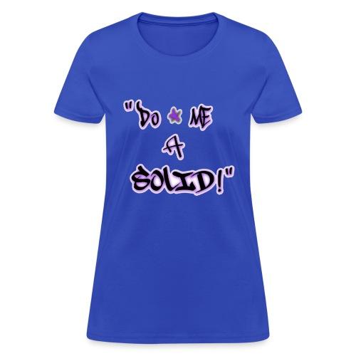 DoMeASolid - Women's T-Shirt
