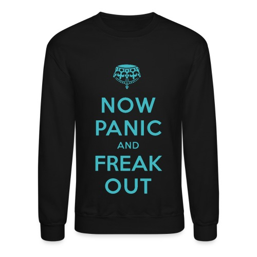 Opposite of Keep Calm - Crewneck Sweatshirt