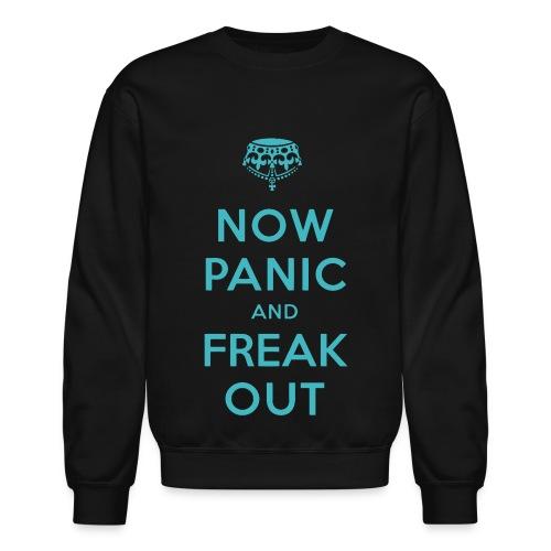 Opposite of Keep Calm - Crewneck Sweatshirt