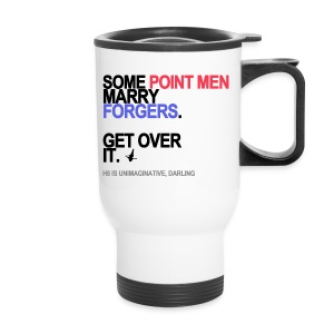 Some Point Men Marry Forgers Travel Mug - Travel Mug