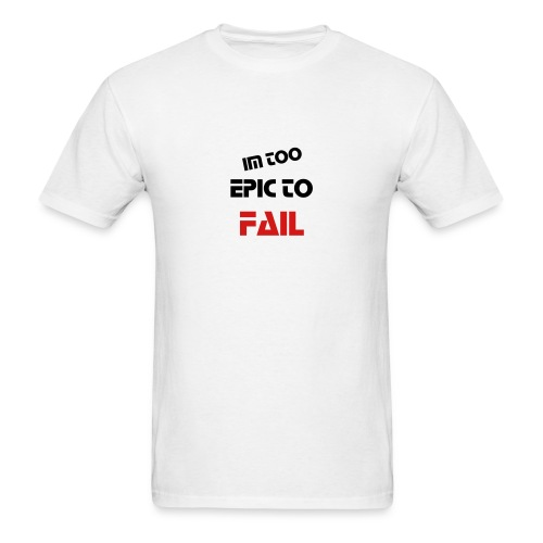 IM TOO EPIC - Men's T-Shirt